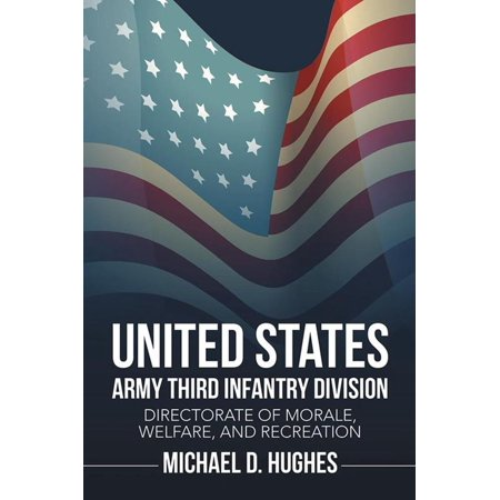 United States Army Third Infantry Division Directorate of Morale, Welfare, and Recreation - eBook