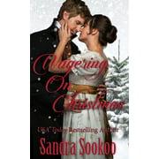 Wagering on Christmas: a Regency-era Christmas romance (Paperback)