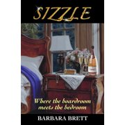 Sizzle: Where the Boardroom Meets the Bedroom (Paperback)