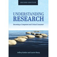 Understanding Research : Becoming a Competent and Critical Consumer