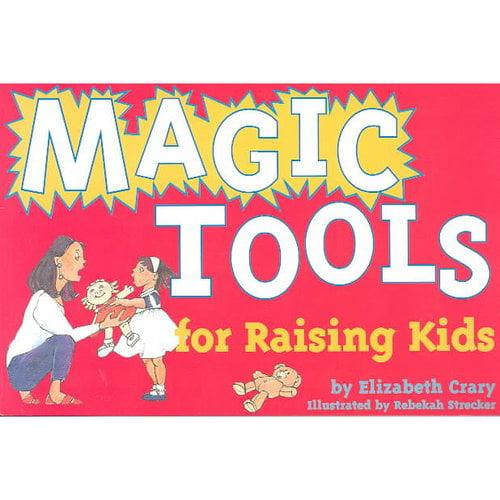 Magic Tools for Raising Kids