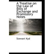 A Treatise on the Law of Bills of Exchange and Promissory Notes