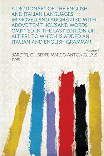 A Dictionary of the English and Italian Languages ...: Improved and Augmented with Above... by