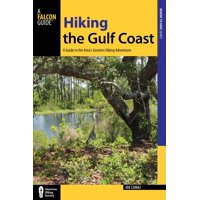 Regional Hiking: Hiking the Gulf Coast: A Guide to the Area's Greatest Hiking Adventures (Paperback)