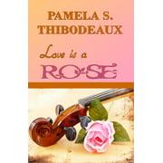 Love is a Rose - eBook