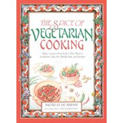 The Spice of Vegetarian Cooking : Ethnic Recipes from India, China, Mexico, Southeast Asia, the Middle East, and Europe (Paperback)