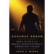 Runaway Dream: Born to Run and Bruce Springsteen's American Vision, Masur, Louis P.