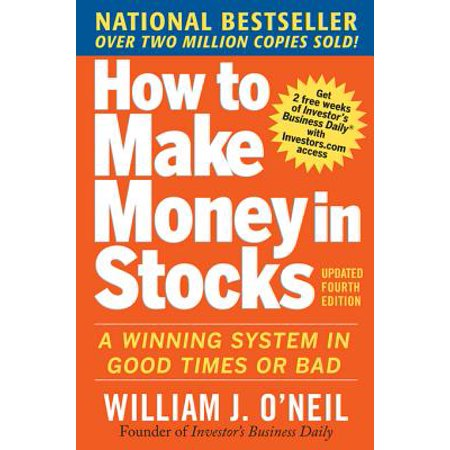 How to Make Money in Stocks: A Winning System in Good Times and Bad, Fourth Edition -