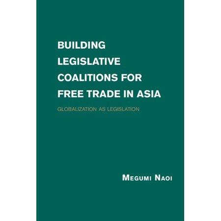 Building Legislative Coalitions for Free Trade in Asia - (Legislative Building)