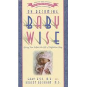 On Becoming...: On Becoming Baby Wise: Giving Your Infant the Gift of Nighttime Sleep (Paperback)