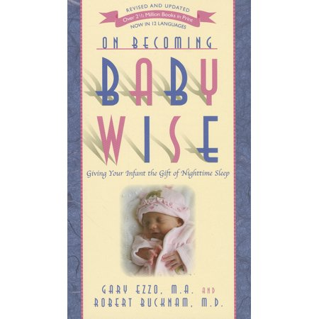 On Becoming...: On Becoming Baby Wise: Giving Your Infant the Gift of Nighttime Sleep (Paperback) ()