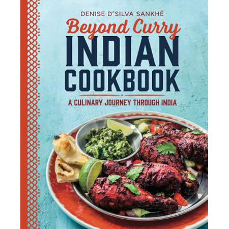 Beyond Curry Indian Cookbook : A Culinary Journey Through
