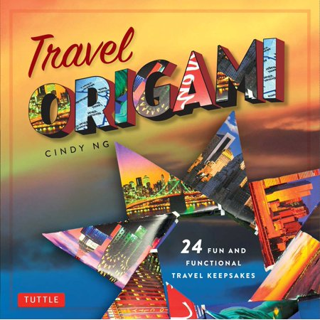 Travel Origami : 24 Fun and Functional Travel Keepsakes: Origami Books with 24 Easy Projects: Make Origami from Post Cards, Maps & -