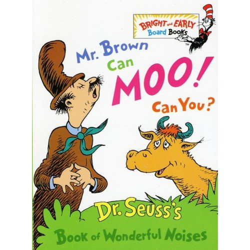 Mr. Brown Can Moo, Can You: Dr. Seuss's Book of Wonderful Noises.