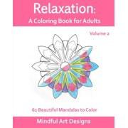 Relaxation: A Coloring Book for Adults : 62 Beautiful Mandalas to Color