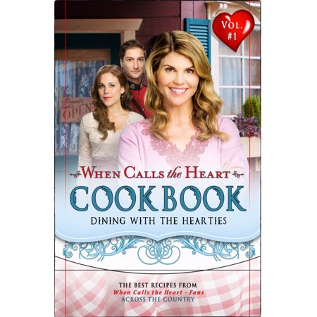 When Calls the Heart Cookbook : Dining with the - Hparty City
