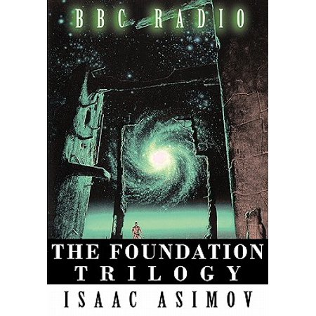 - The Foundation Trilogy (Adapted by BBC Radio) This Book Is a Transcription of the Radio Broadcast