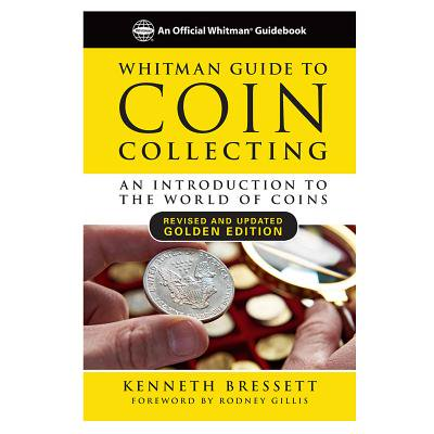 Whitman Guide to Coin Collecting : A Beginner's Guide to the World of Coin Collecting ()