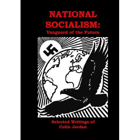 National Socialism  Vanguard Of The Future