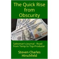 The Quick Rise from Obscurity Salesman's Journal: Road from Temp to Top-Producer - eBook