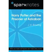 Harry Potter and the Prisoner of Azkaban (SparkNotes Literature Guide) - eBook