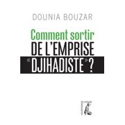 Comment sortir de l'emprise djihadiste ? - eBook
