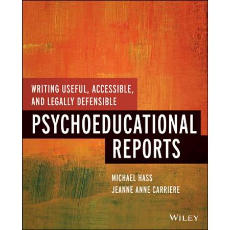 Writing Useful, Accessible, and Legally Defensible Psychoeducational Reports ()