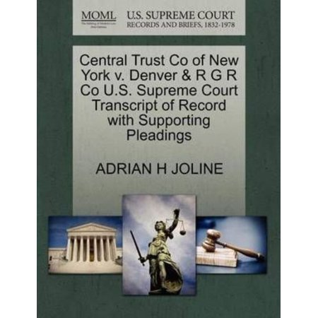 Central Trust Co Of New York V  Denver   R G R Co U S  Supreme Court Transcript Of Record With Supporting Pleadings