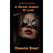 A Second Chance At Love The Rocker Girls Series - eBook