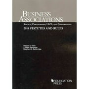 Business Associations : Agency, Partnerships, Llcs, and Corporations: 2014 Statutes and Rules