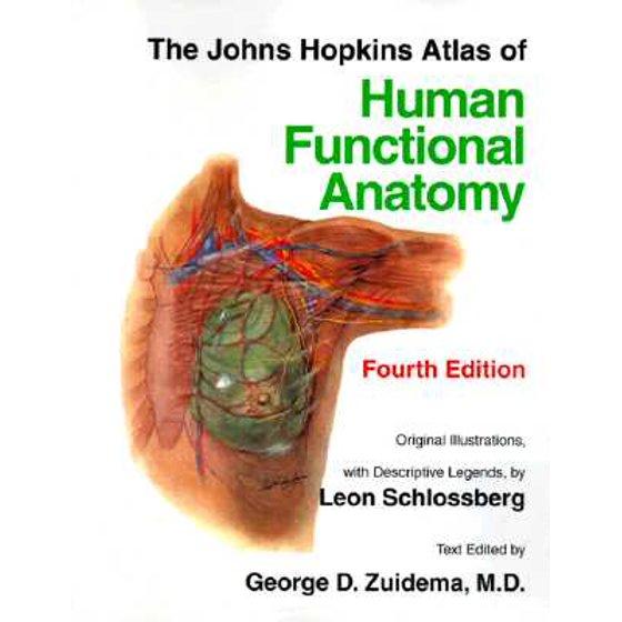 The Johns Hopkins Atlas Of Human Functional Anatomy Walmart