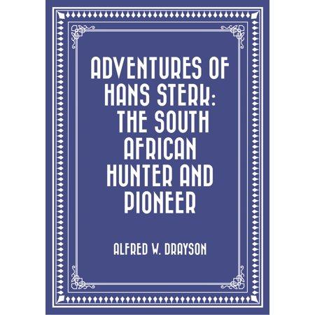 Adventures of Hans Sterk: The South African Hunter and Pioneer - (Pioneer Cdj 400 Price In South Africa)