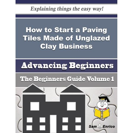 Clay Tile (How to Start a Paving Tiles Made of Unglazed Clay Business (Beginners Guide) - eBook )