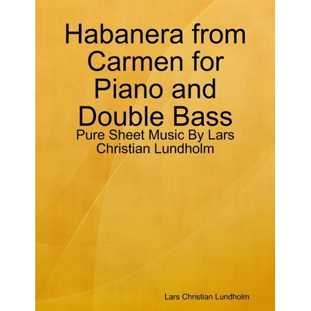 Habanera from Carmen for Piano and Double Bass - Pure Sheet Music By Lars Christian Lundholm - eBook