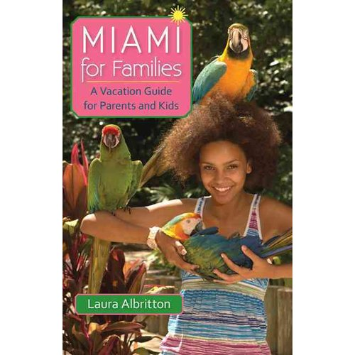 Miami for Families: A Vacation Guide for Parents and Kids