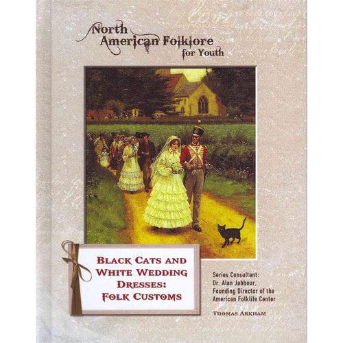 Black Cats and White Wedding Dresses: Folk Customs