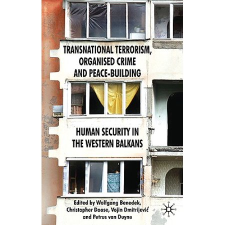 Transnational Terrorism, Organized Crime and Peace-Building : Human Security in the Western