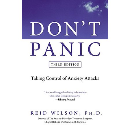 Don't Panic : Taking Control of Anxiety Attacks