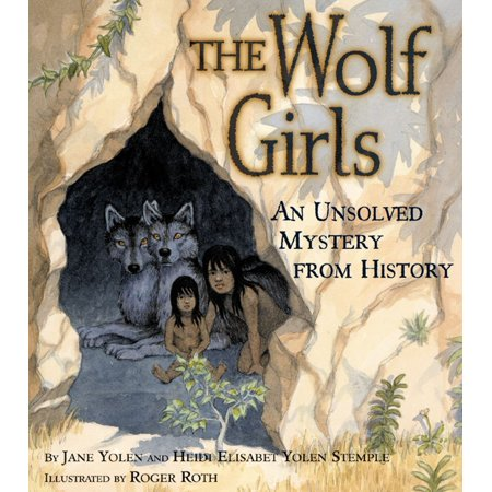 The Wolf Girls : An Unsolved Mystery from History