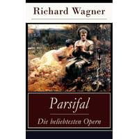 Parsifal - Die beliebtesten Opern - eBook