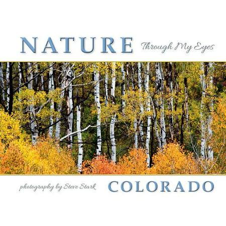 Nature Through My Eyes : Colorado (Stephen Nathanson An Eye For An Eye)