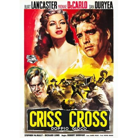 Criss Cross Top L-R Yvonne Decarlo Burt Lancaster Bottom Dan Duryea On Italian Poster Art 1949 Movie Poster (Criss Cross Burt Lancaster)