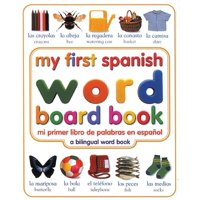 My First Spanish Word Board Book/Mi Primer Libro de Palabras En Espanol (Board Book)