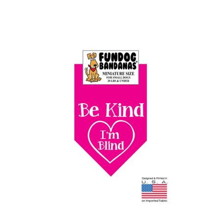 - MINI Fun Dog Bandana - Be Kind I'm Blind - Miniature Size for Small Dogs under 20 lbs, hot pink pet scarf
