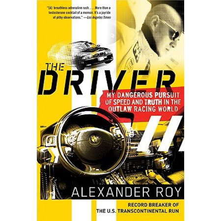 The Driver : My Dangerous Pursuit of Speed and Truth in the Outlaw Racing World - Michael Waltrip Racing Driver