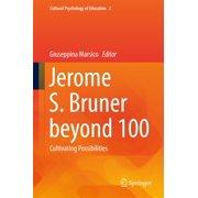 Jerome S. Bruner beyond 100 - eBook