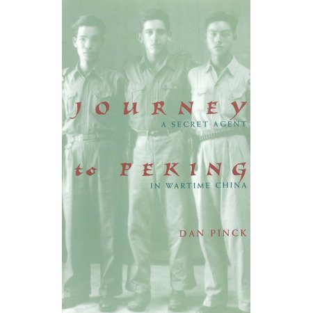 Journey to Peking: A Secret Agent in Wartime China - (Junior Agent Of Change Journey In A Day)