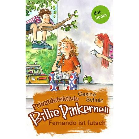 Privatdetektivin Billie Pinkernell - Erster Fall: Fernando ist futsch - eBook