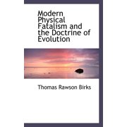 Modern Physical Fatalism and the Doctrine of Evolution