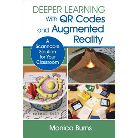 Deeper Learning with QR Codes and Augmented Reality : A Scannable Solution for Your Classroom](Classroom Direct Promo Code)
